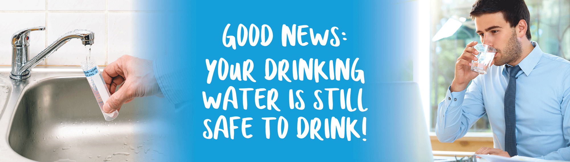 Coronavirus will not infect your water supply. Learn more.